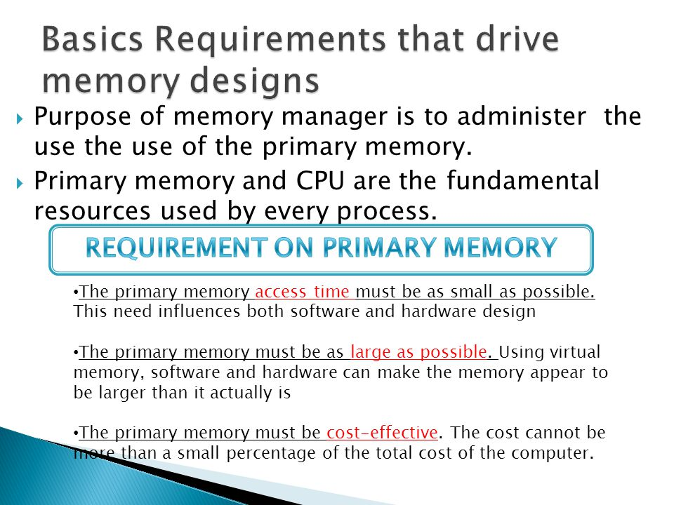 Basics Requirements that drive memory designs