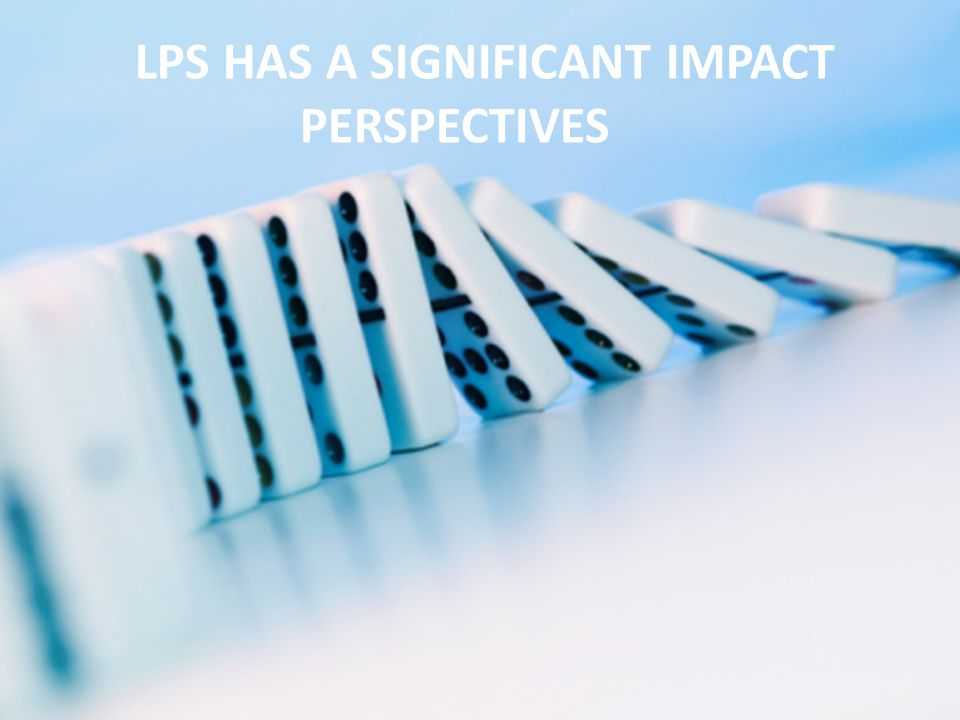 lps has a significant impact perspectives