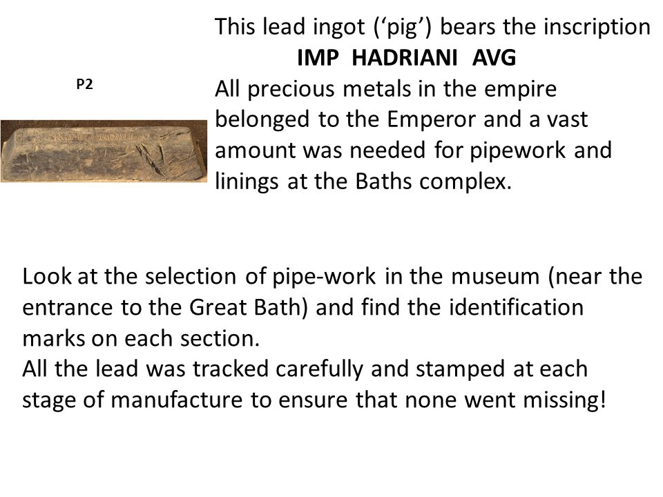 This lead ingot ('pig') bears the inscription IMP HADRIANI AVG