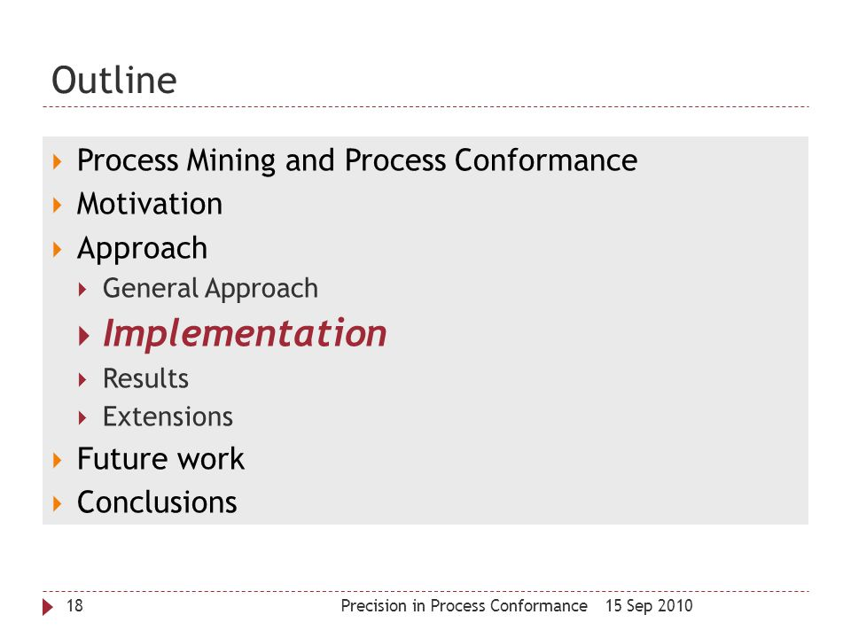 Outline Implementation Process Mining and Process Conformance