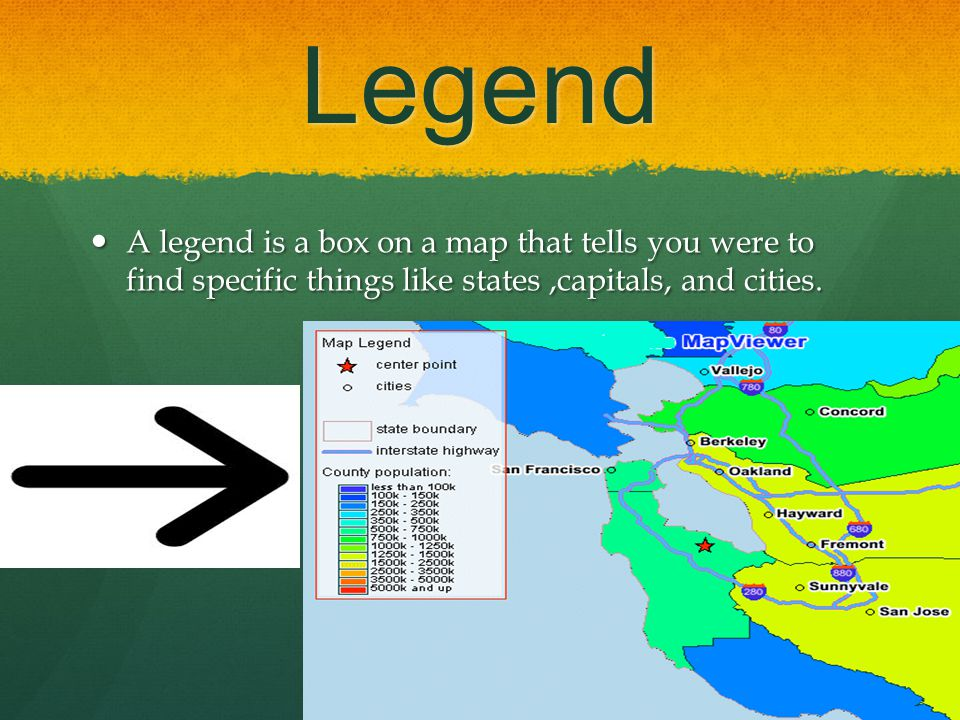 Legend A legend is a box on a map that tells you were to find specific things like states ,capitals, and cities.