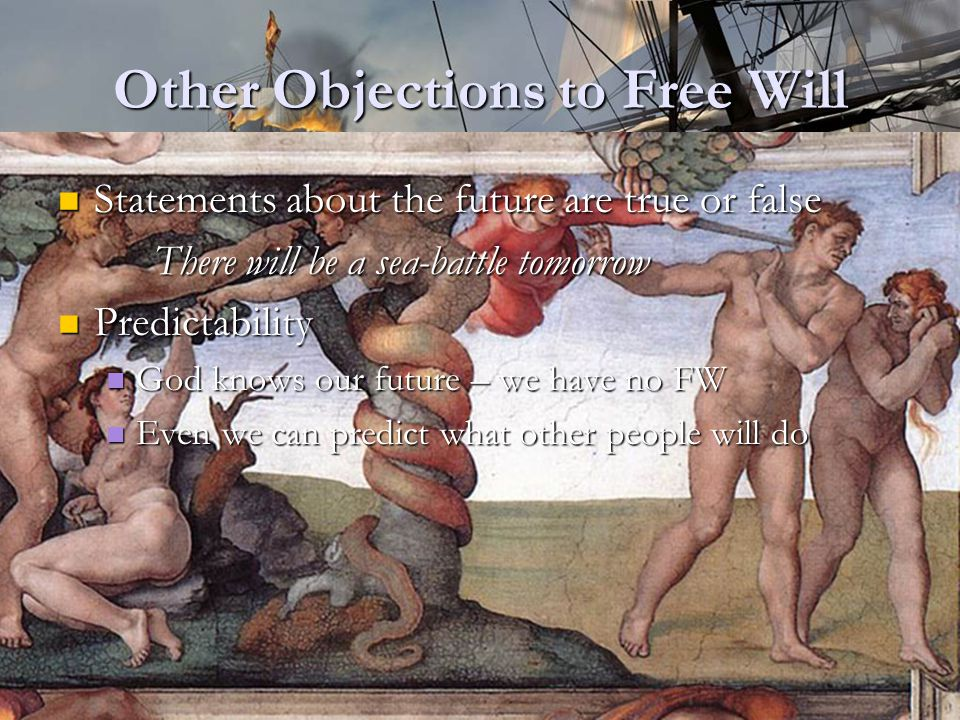 Other Objections to Free Will