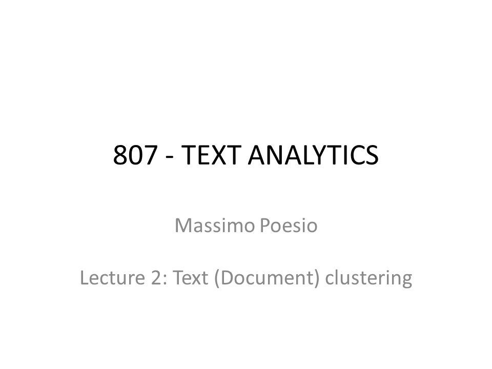 Massimo Poesio Lecture 2: Text (Document) clustering