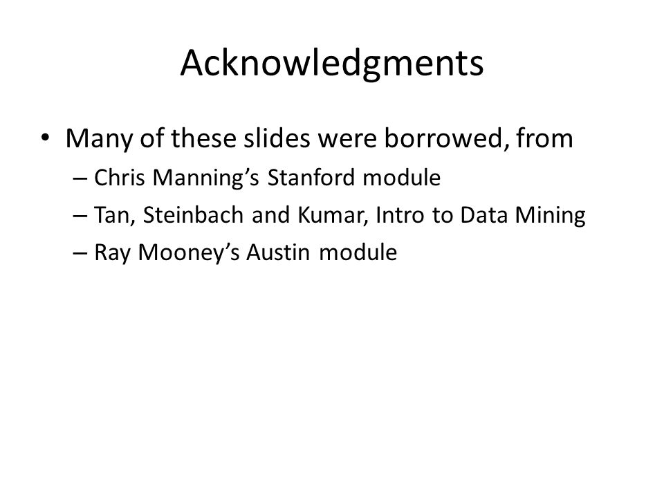 Acknowledgments Many of these slides were borrowed, from