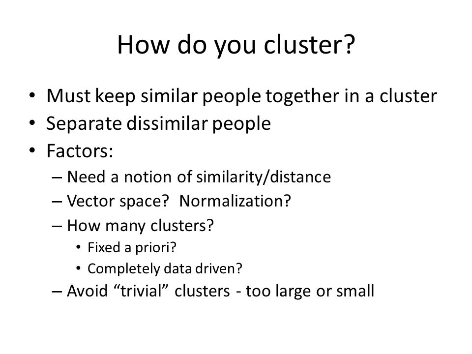 How do you cluster Must keep similar people together in a cluster