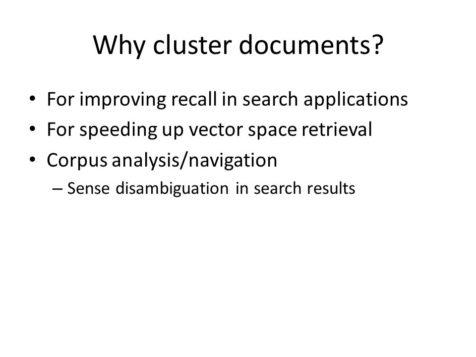 Why cluster documents For improving recall in search applications