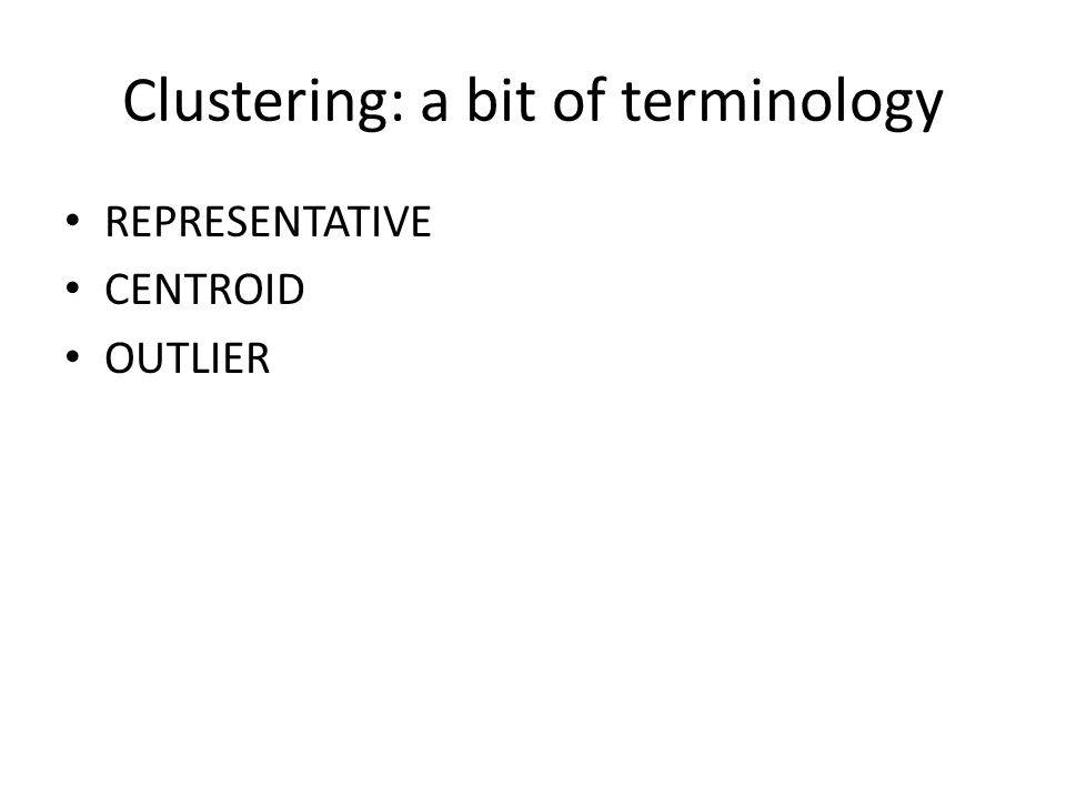Clustering: a bit of terminology