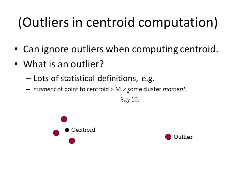 (Outliers in centroid computation)