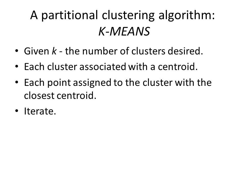 A partitional clustering algorithm: K-MEANS