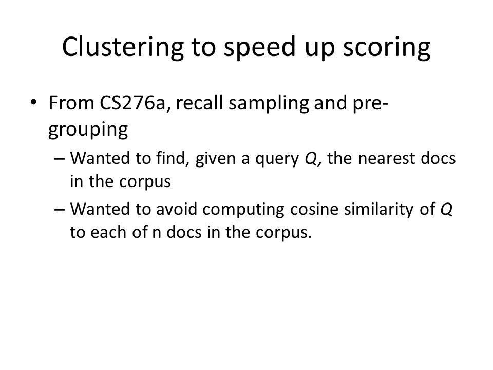 Clustering to speed up scoring
