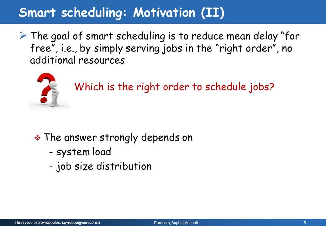 Smart scheduling: Motivation (II)