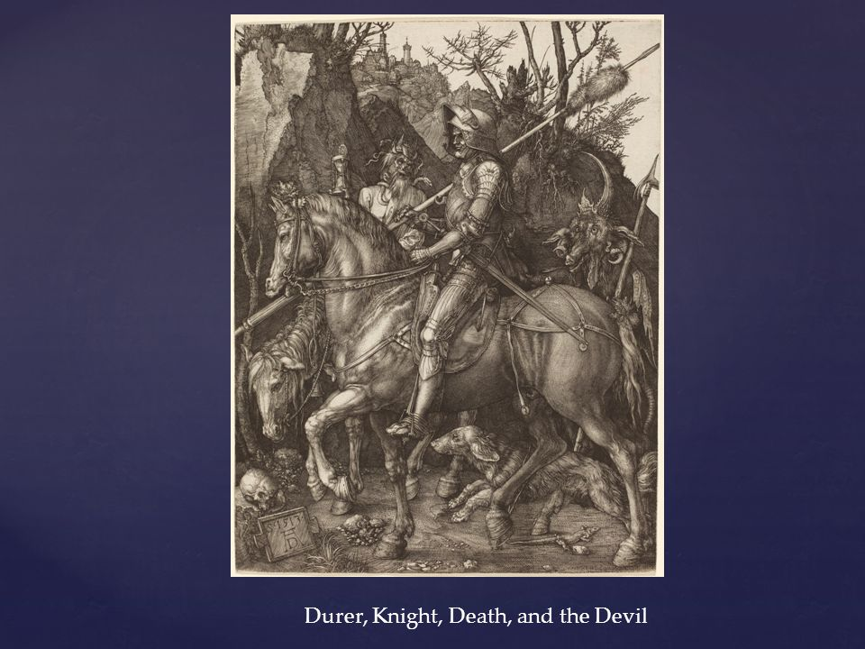 Durer, Knight, Death, and the Devil