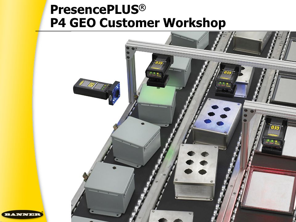 PresencePLUS® P4 GEO Customer Workshop