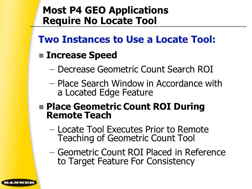 Most P4 GEO Applications Require No Locate Tool