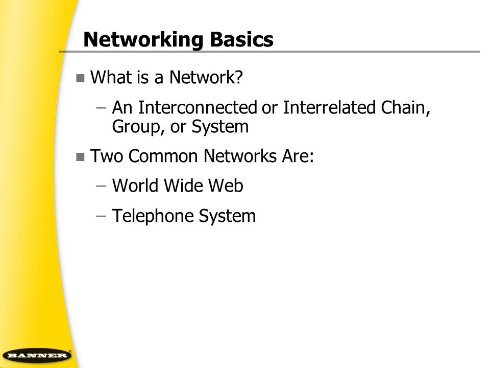 Networking Basics What is a Network