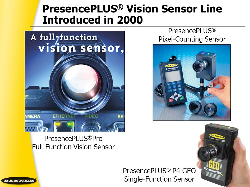 PresencePLUS® Vision Sensor Line Introduced in 2000