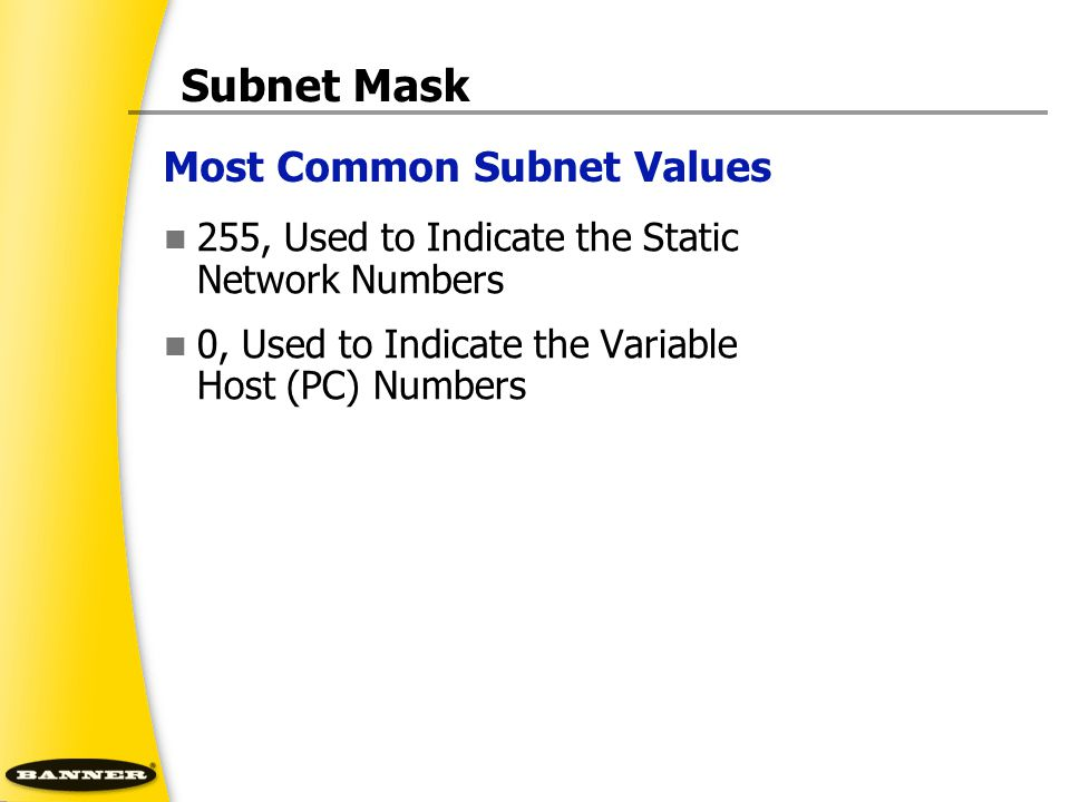 Subnet Mask Most Common Subnet Values