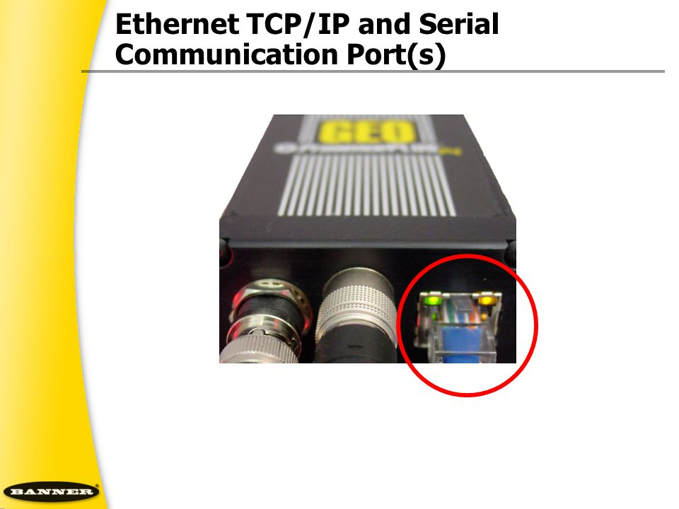 Ethernet TCP/IP and Serial Communication Port(s)
