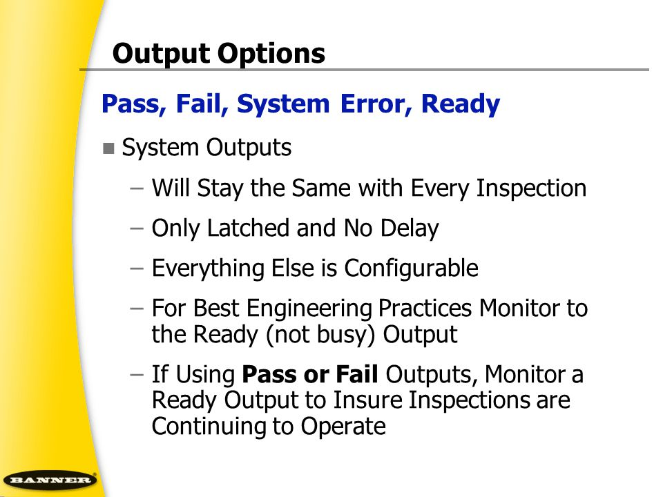 Output Options Pass, Fail, System Error, Ready System Outputs