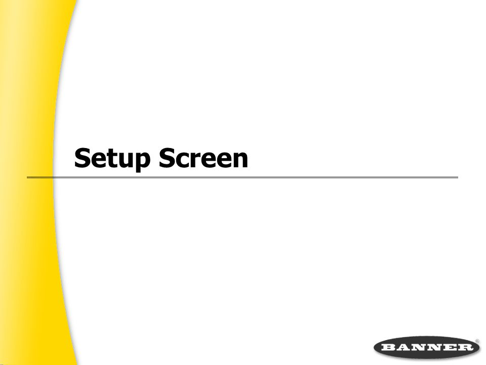 Setup Screen
