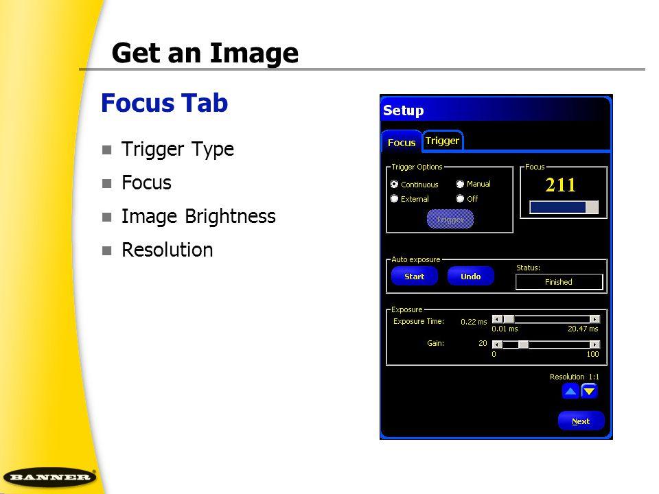 Get an Image Focus Tab Trigger Type Focus Image Brightness Resolution