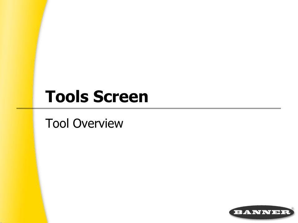 Tools Screen Tool Overview