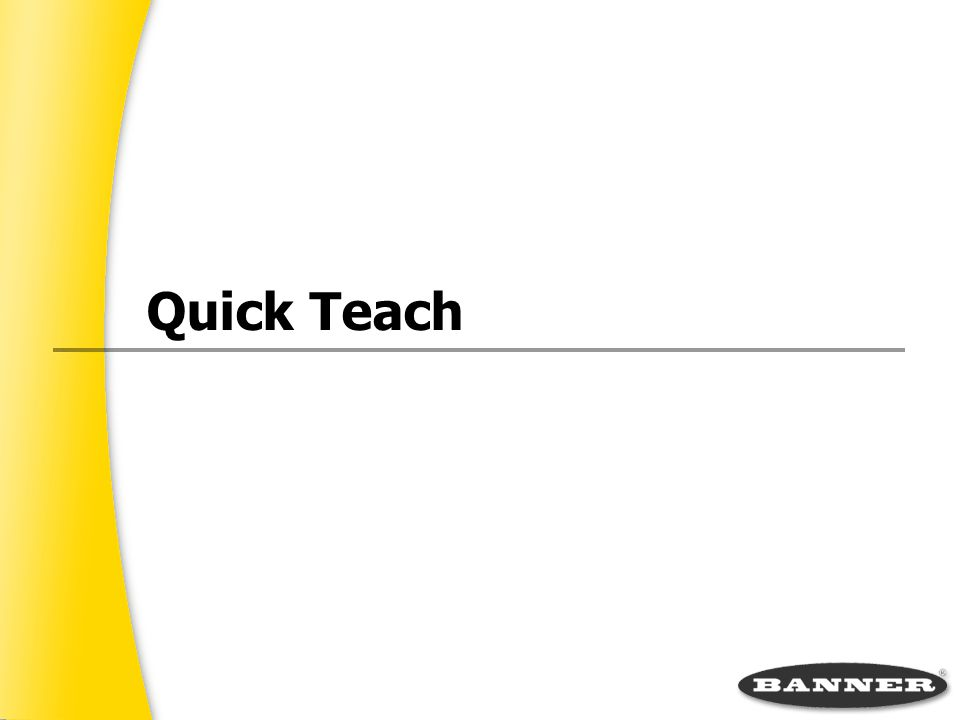 Quick Teach
