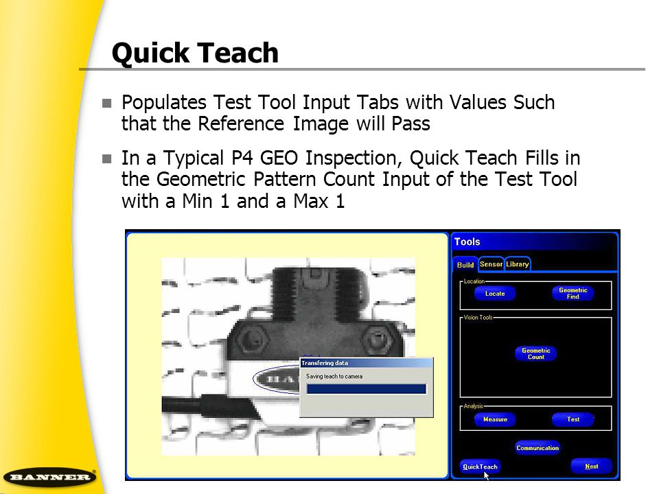 Quick Teach Populates Test Tool Input Tabs with Values Such that the Reference Image will Pass.