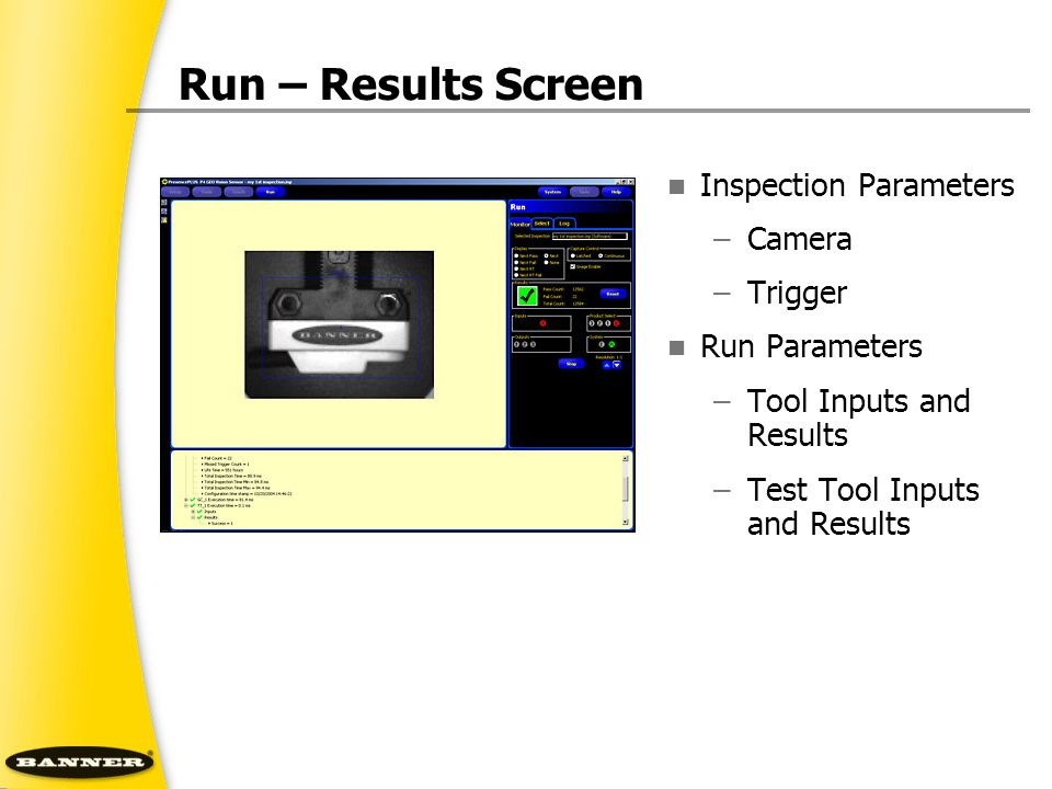 Run – Results Screen Inspection Parameters Camera Trigger