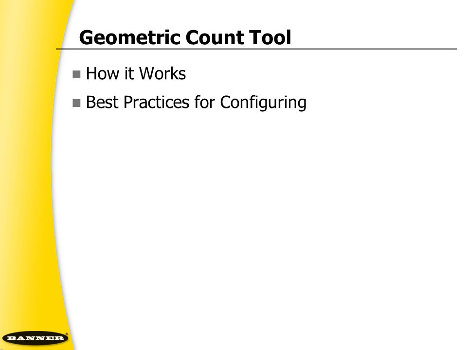 Geometric Count Tool How it Works Best Practices for Configuring
