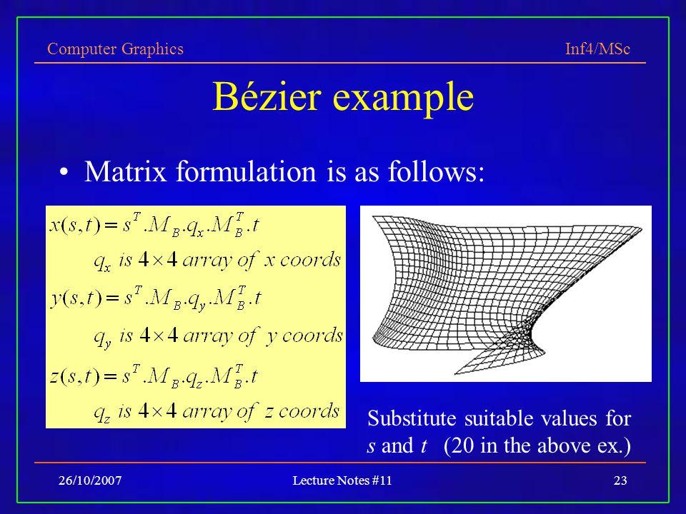 Bézier example Matrix formulation is as follows: