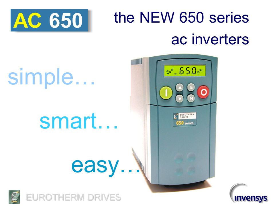 AC 650 the NEW 650 series ac inverters simple… smart… easy…