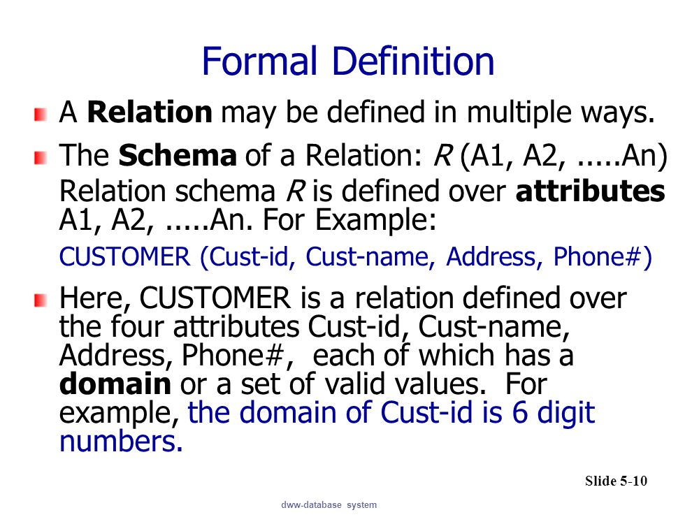Formal Definition A Relation may be defined in multiple ways.