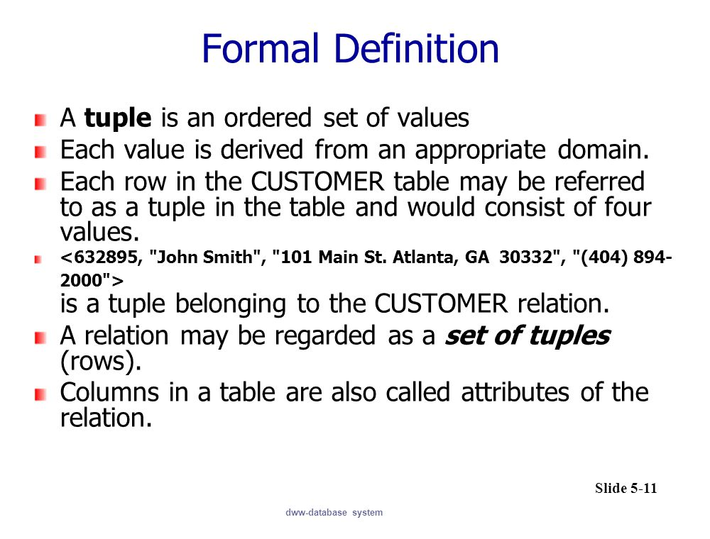 Formal Definition A tuple is an ordered set of values