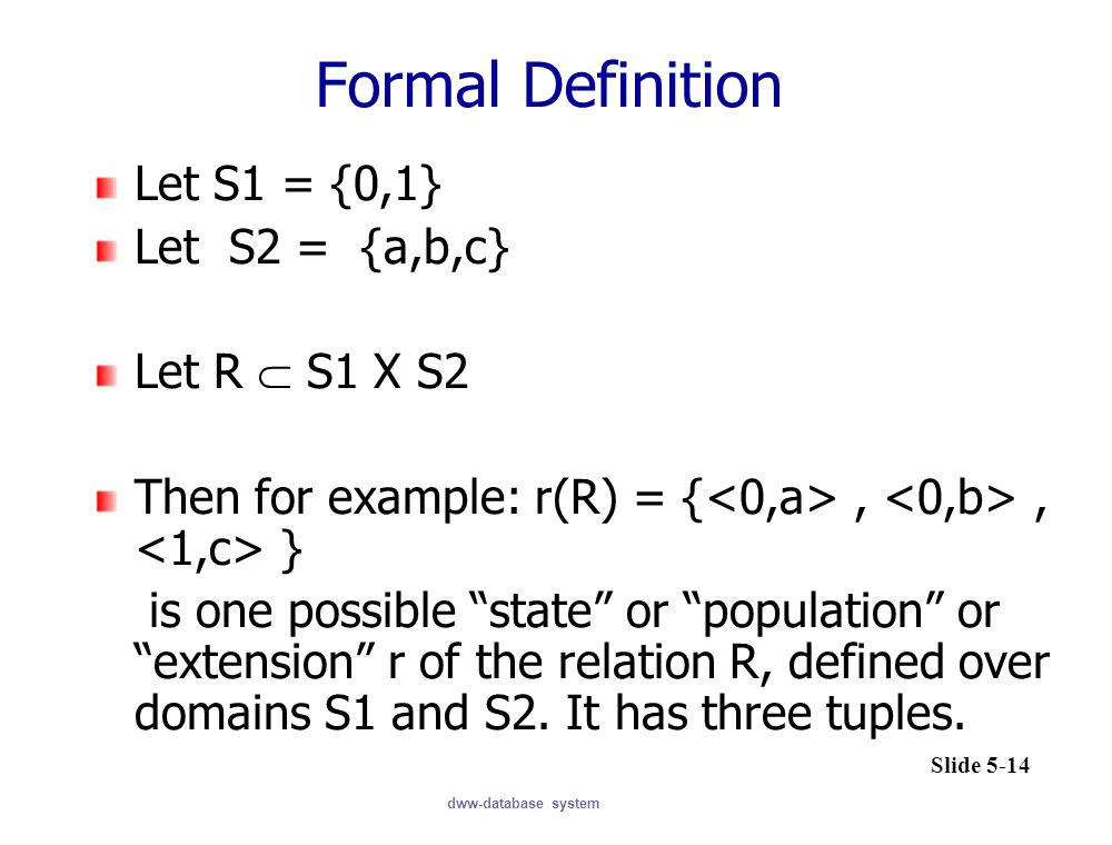 Formal Definition Let S1 = {0,1} Let S2 = {a,b,c} Let R  S1 X S2