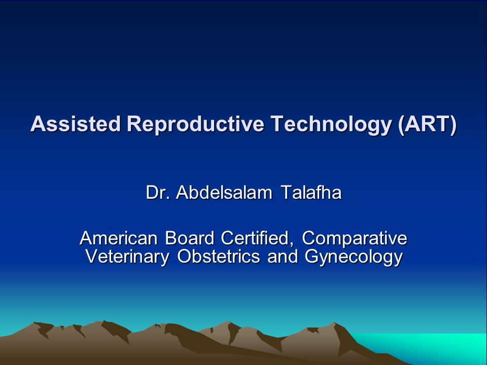 Assisted Reproductive Technology (ART)