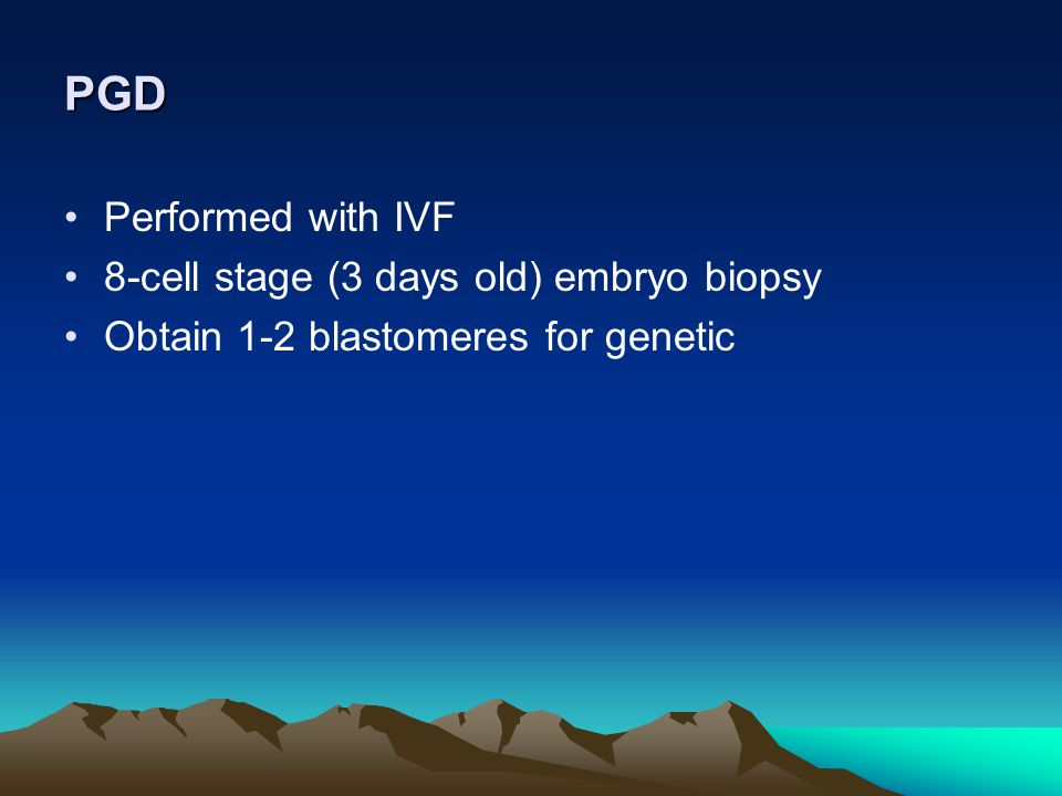 PGD Performed with IVF 8-cell stage (3 days old) embryo biopsy
