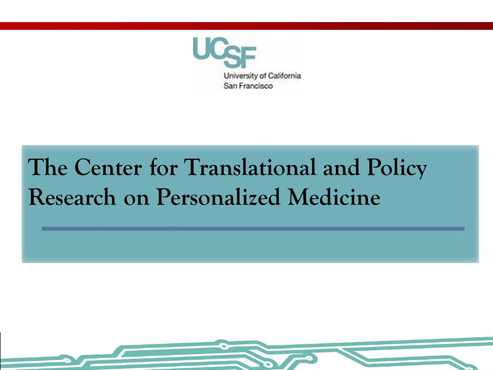 The Center for Translational and Policy Research on Personalized Medicine