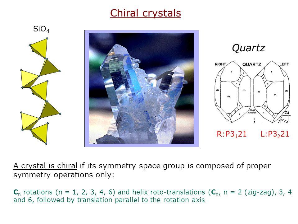 Chiral crystals Quartz SiO4 R:P3121 L:P3221