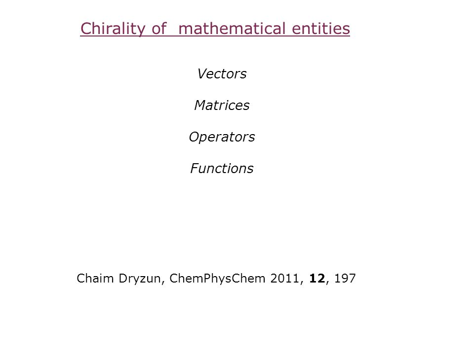 Chirality of mathematical entities