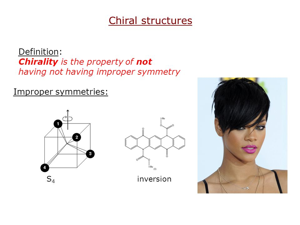 Chiral structures Definition: