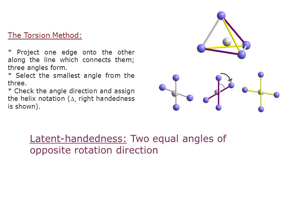 Latent-handedness: Two equal angles of opposite rotation direction