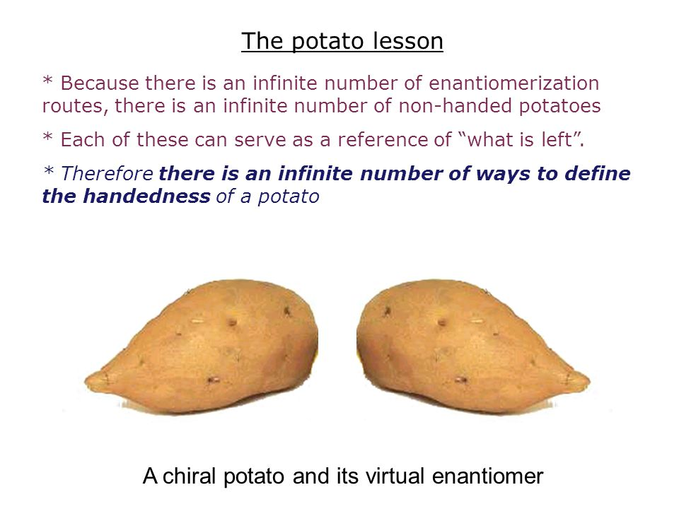 A chiral potato and its virtual enantiomer