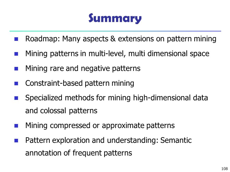 Summary Roadmap: Many aspects & extensions on pattern mining