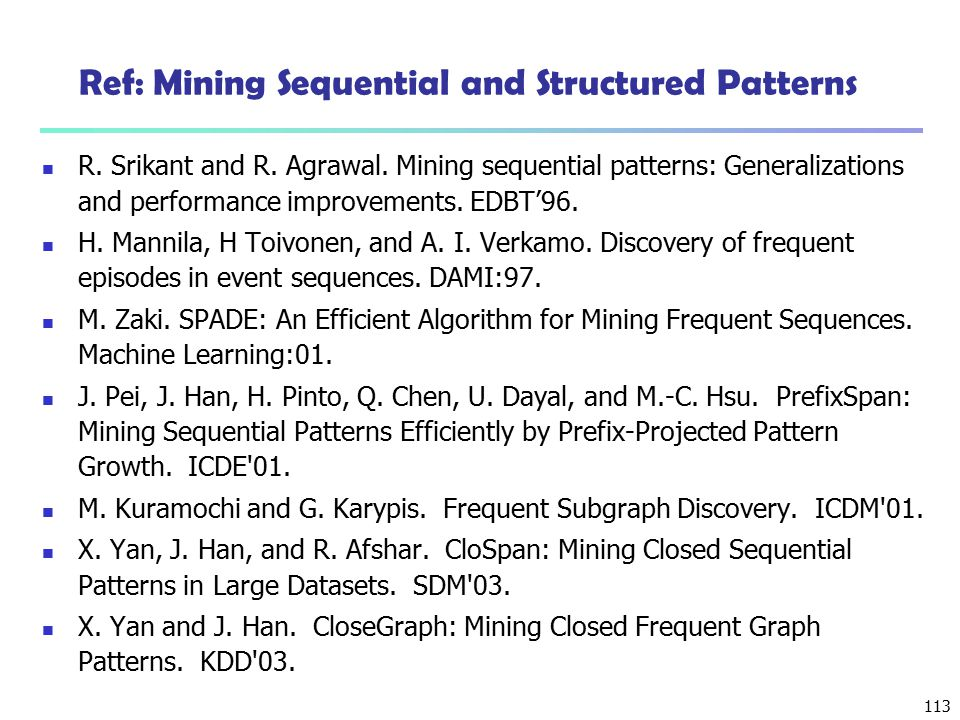 Ref: Mining Sequential and Structured Patterns