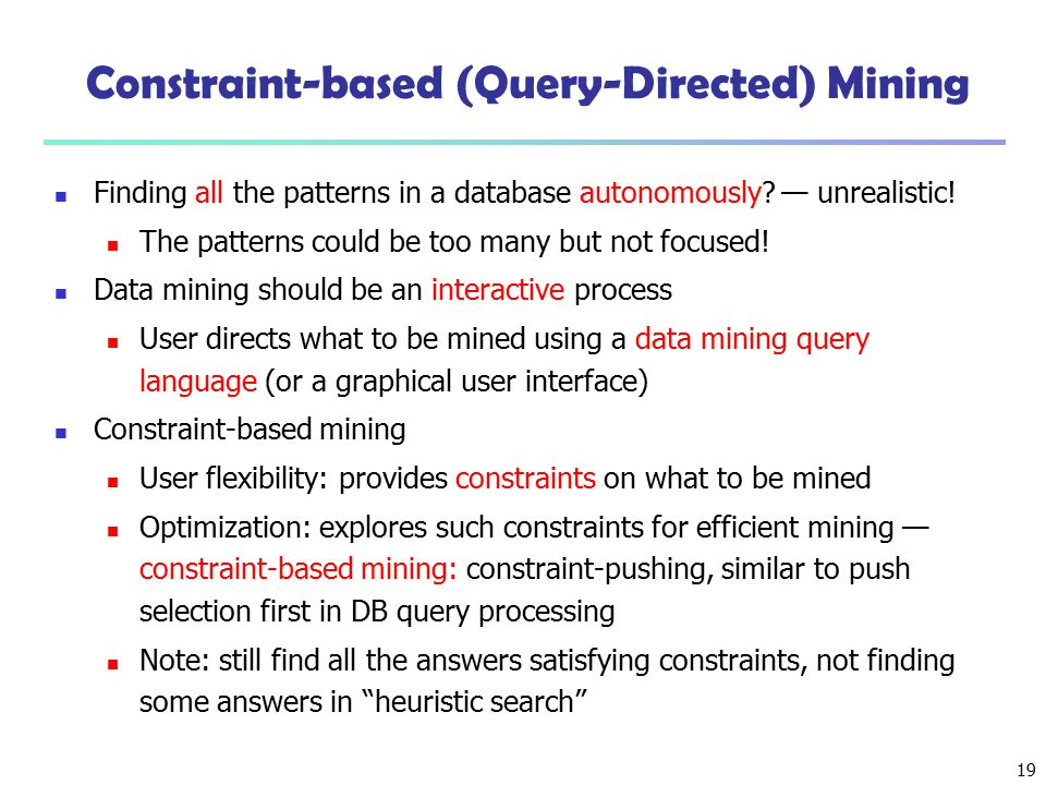 Constraint-based (Query-Directed) Mining