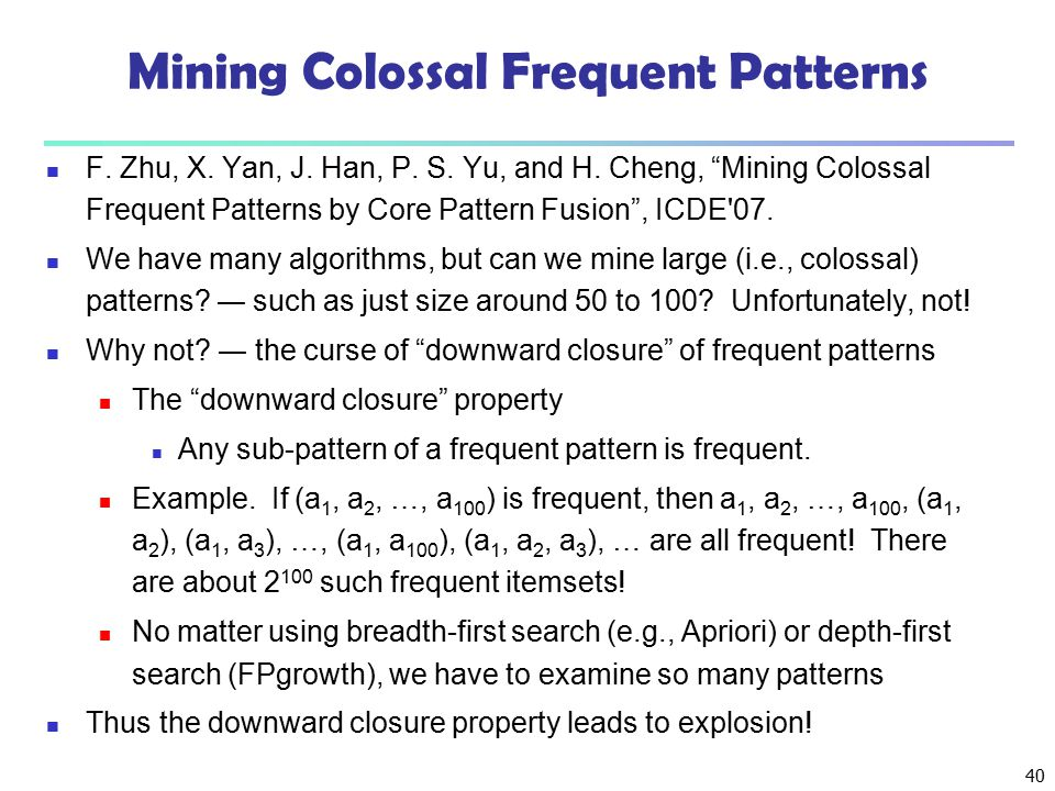 Mining Colossal Frequent Patterns
