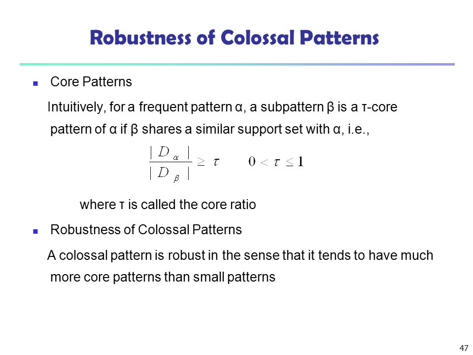 Robustness of Colossal Patterns