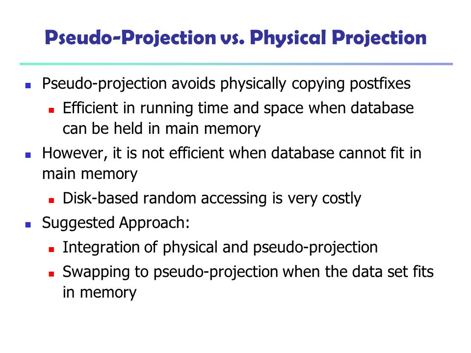 Pseudo-Projection vs. Physical Projection