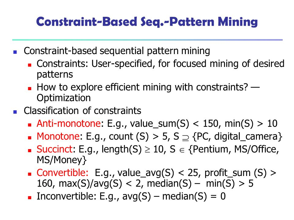Constraint-Based Seq.-Pattern Mining